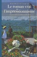 Le roman vrai de l'impressionnisme, 30 journées qui ont changé l'art - Thomas Schlesser et Bertrand Tillier