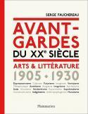 Avant-gardes du XXe siècle, arts & littérature 1905-1930 - Serge Fauchereau