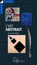 L'art abstrait - Laure-Caroline Semmer