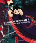 L'animation japonaise, du rouleau peint aux Pokemon - Brigitte Koyama-Richard
