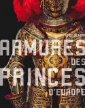 Armures des princes d'Europe - Collectif