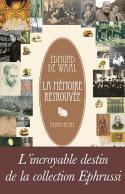 La mémoire retrouvée, l'incroyable destin de la collection Ephrussi - Edmund de Waal