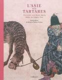 L'Asie des Tartares, Rencontre avec Siyah Qalem, Maître du Calame noir - Roland et Sabrina Michaud