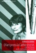 D'art press à Catherine M. - Entretiens de Catherine Millet avec Richard Leydier