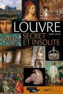 Louvre secret et insolite - Daniel Soulié