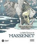 La Belle Epoque de Massenet - Sous la direction de Christophe Ghristi et de Mathias Auclair