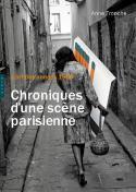 L'art des années 1960. Chroniques d'une scène parisienne - Anne Tronche