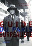 Guide du Paris surréaliste - Sous la direction d'Henri Béhar
