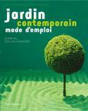 Jardin contemporain, mode d'emploi - Chantal Colleu-Dumond