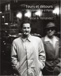 Tours et détours, de La Havane à Paris, Jesse A. Fernandez - Gabriel Bauret et Juan Manuel Bonet