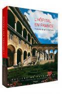 L'hôpital en France, histoire et architecture - Collectif