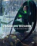 L'ange du bizarre, le romantisme noir - Sous la direction de Côme Fabre et Felix Krämer