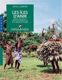 Les îles d'Anir, Esprits, masques et spectacles dans le Sud de la Nouvelle-Irlande - Antje S. Denner