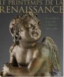 Le printemps de la Renaissance, la sculpture et les arts à Florence, 1400-1460 - Sous la direction de Marc Bormand et Beatrice Paolozzi Strozzi