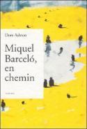 Miquel Barceló, en chemin - Dore Ashton