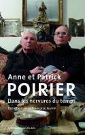 Anne et Patrick Poirier, Dans les nervures du temps - Entretiens avec Françoise Jaunin