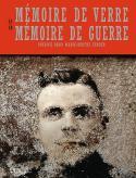 Mémoire de verre, mémoire de guerre - Patrick Bard et Marie-Berthe Ferrer