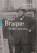 Georges Braque, le défi silencieux - Alex Danchev
