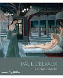 Paul Delvaux, le rêveur éveillé - Collectif