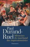 Paul Durand-Ruel, Mémoires du marchand des impressionnistes - Présentées et annotées par Paul-Louis et Flavie Durand-Ruel