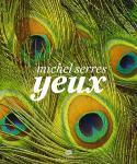 Yeux - Michel Serres