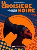 La Croisière noire - Ariane Audouin-Dubreuil