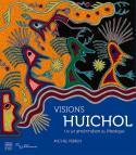 Visions huichol, un art amérindien du Mexique - Michel Perrin