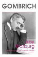 Aby Warburg. Une biographie intellectuelle - Ernst Gombrich, traduit et présenté par Lucien d'Azay