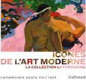 Icônes de l'art moderne. La collection Chtchoukine - Sous la direction d'Anne Baldassari
