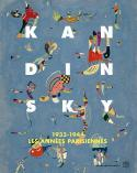 Kandinsky, 1933-1944, les années parisiennes - Collectif