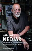 Michel Nedjar. Le chantier des consolations - Entretiens avec Françoise Monnin