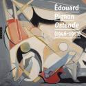 Édouard Pignon, Ostende (1946-1953) - Sous la direction de Philippe Bouchet