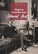 Vingt ans d'intimité avec Edmond Rostand - Paul Faure