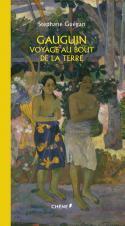Gauguin, voyage au bout de la terre - Stéphane Guégan