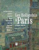 Les Hollandais à Paris, 1789-1914 - Collectif