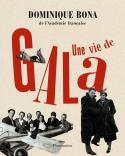 Une vie de Gala - Dominique Bona