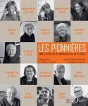 Les Pionnières, dans les ateliers de femmes artistes du XXe siècle - Textes d'Elisabeth Védrenne et Valérie de Maulmin, photos de Catherine Panchout,