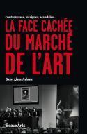 La face cachée du marché de l'art - Georgina Adam