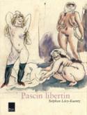 Pascin libertin - Stéphan Lévy-Kuentz