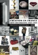 Création en France, Arts décoratifs 1945-1965 - Sous la direction de Côme Rémy