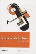 Comprendre le Bauhaus - Lionel Richard
